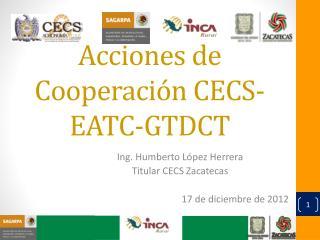 Acciones  de  Cooperación  CECS-EATC-GTDCT