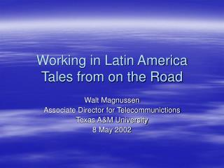 Working in Latin America Tales from on the Road