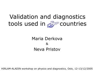 Validation and diagnostics tools used in       countries