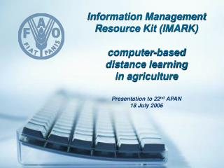 Information Management Resource Kit (IMARK) computer-based  distance learning  in agriculture