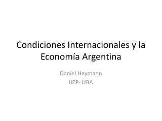 Condiciones Internacionales y la Economía Argentina