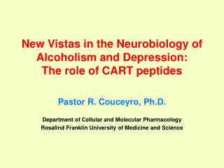 New Vistas in the Neurobiology of Alcoholism and Depression:  The role of CART peptides