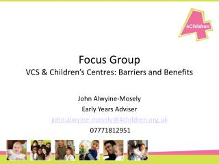 Focus Group VCS & Children's Centres: Barriers and Benefits