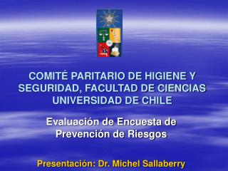 COMIT� PARITARIO DE HIGIENE Y SEGURIDAD, FACULTAD DE CIENCIAS UNIVERSIDAD DE CHILE