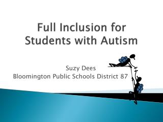 Full Inclusion for Students with Autism