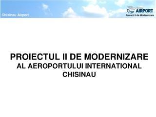 PROIECTUL II DE MODERNIZARE AL AEROPORTULUI INTERNATIONAL CHISINAU