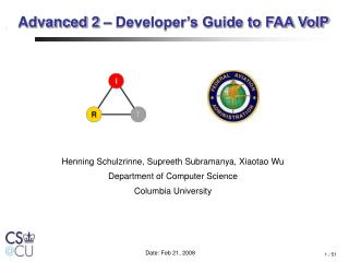 Henning Schulzrinne, Supreeth Subramanya, Xiaotao Wu Department of Computer Science