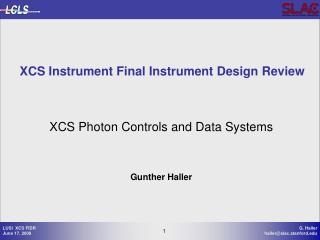 XCS Photon Controls and Data Systems  Gunther Haller