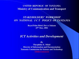 UNITED  REPUBLIC  OF  TANZANIA Ministry of Communication and Transport STAKEHOLDERS'  WORKSHOP
