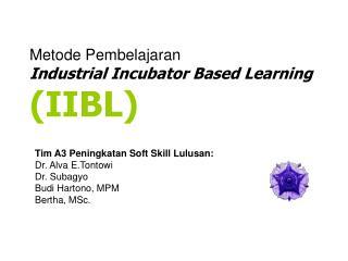 Metode Pembelajaran Industrial Incubator Based Learning (IIBL)