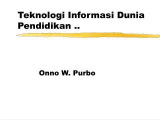 Teknologi Informasi Dunia Pendidikan ..