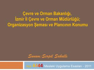 �evre ve Orman Bakanl???,  ?zmir ?l �evre ve Orman M�d�rl�?�;