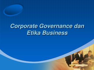 Corporate Governance dan Etika Business