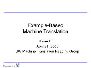 Example-Based  Machine Translation