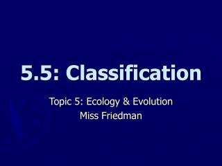5.5: Classification