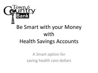 Be Smart with your Money with Health Savings Accounts