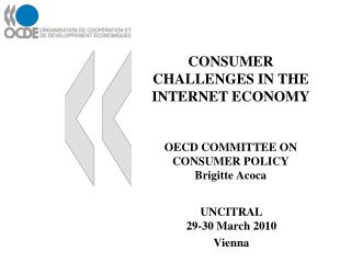 CONSUMER CHALLENGES IN THE INTERNET ECONOMY OECD COMMITTEE  ON CONSUMER POLICY Brigitte Acoca