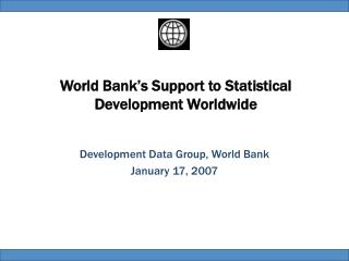 World Bank's Support to Statistical Development Worldwide