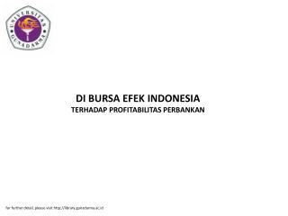DI BURSA EFEK INDONESIA TERHADAP PROFITABILITAS PERBANKAN