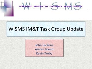 WISMS IM&T Task Group Update