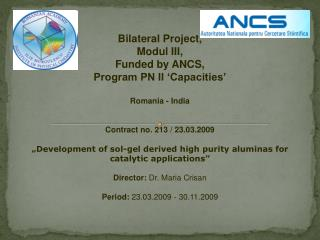 Bilateral Project,  Modul III, Funded by ANCS,  Program PN II 'Capacities' Romania - India