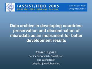 Olivier Dupriez Senior Economist / Statistician The World Bank odupriez@worldbank