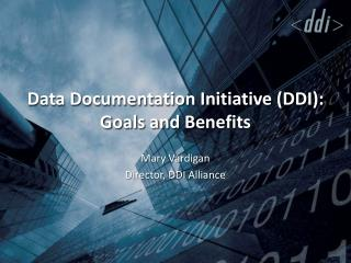 Data Documentation Initiative (DDI): Goals and Benefits