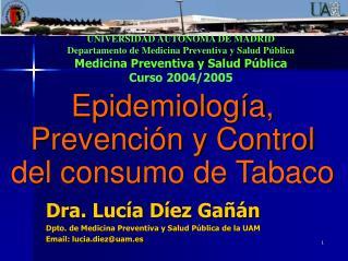 Epidemiología, Prevención y Control  del consumo de Tabaco