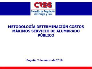 METODOLOGÍA DETERMINACIÓN COSTOS MÁXIMOS SERVICIO DE ALUMBRADO PÚBLICO