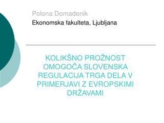 KOLIKŠNO PROŽNOST OMOGOČA SLOVENSKA REGULACIJA TRGA DELA V PRIMERJAVI Z EVROPSKIMI DRŽAVAMI