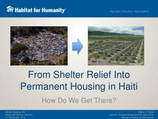 From Shelter Relief Into Permanent Housing in Haiti