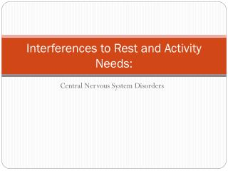 Interferences to Rest and Activity Needs: