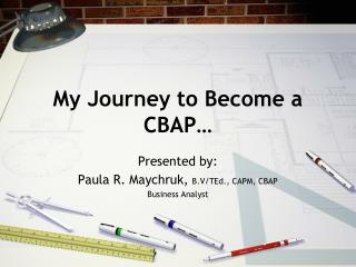 My Journey to Become a CBAP…