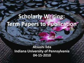Scholarly Writing: Term Papers to Publication