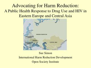 Sue Simon International Harm Reduction Development Open Society Institute