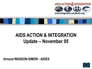 AIDS ACTION & INTEGRATION Update – November 05