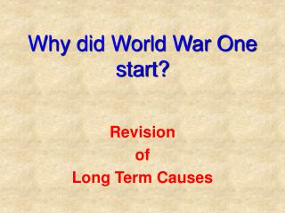 Why did World War One start?
