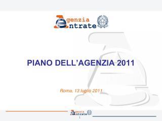 PIANO DELL'AGENZIA 2011 Roma, 13 luglio 2011