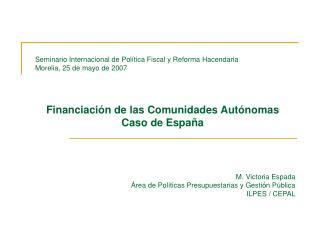 Seminario Internacional de Política Fiscal y Reforma Hacendaria Morelia, 25 de mayo de 2007