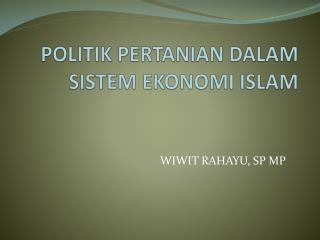 POLITIK PERTANIAN DALAM SISTEM EKONOMI ISLAM