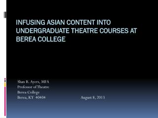 Infusing Asian content into undergraduate Theatre courses at Berea College