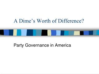 A Dime's Worth of Difference?