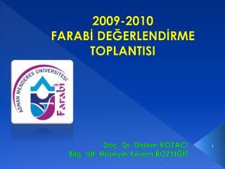 2009-2010  FARABİ DEĞERLENDİRME TOPLANTISI