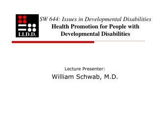 Lecture Presenter: William Schwab, M.D.