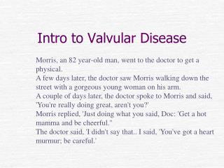 Intro to Valvular Disease