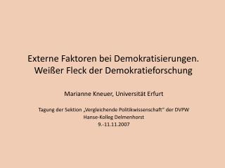 Externe Faktoren bei Demokratisierungen.  Weißer Fleck der Demokratieforschung