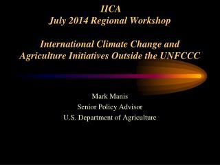 Mark Manis Senior Policy Advisor U.S. Department of Agriculture