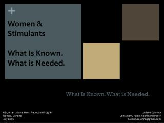 What Is Known. What is Needed.