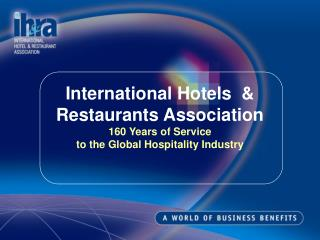 International Hotels  & Restaurants Association 160 Years of Service
