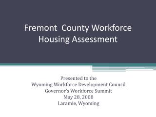 Fremont  County Workforce Housing Assessment